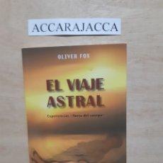 Libros de segunda mano: EL VIAJE ASTRAL. OLIVER FOX. Lote 218275096