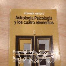 Libros de segunda mano: 'ASTROLOGÍA, PSICOLOGÍA Y LOS CUATRO ELEMENTOS'. STEPHEN ARROYO. Lote 218868255