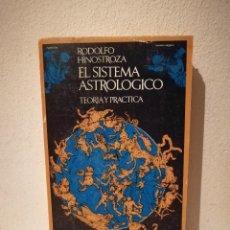 Libros de segunda mano: LIBRO - EL SISTEMA ASTROLOGICO - ASTROLOGIA - RODOLFO HINOSTROZA - TEORIA Y PRACTICA. Lote 219030782