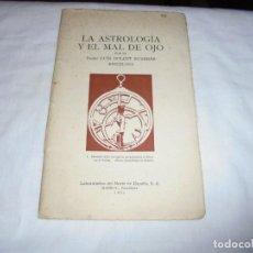 Libros de segunda mano: LA ASTROLOGIA Y EL MAL DE OJO.LUIS DOLCET BUXERES.BARCELONA 1952. Lote 219618670