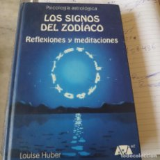 Libros de segunda mano: PRPM 35 LOS SIGNOS DEL ZODIACO REFLEXIONES Y MEDITACIONES. LOUISE HUBER. Lote 220633645