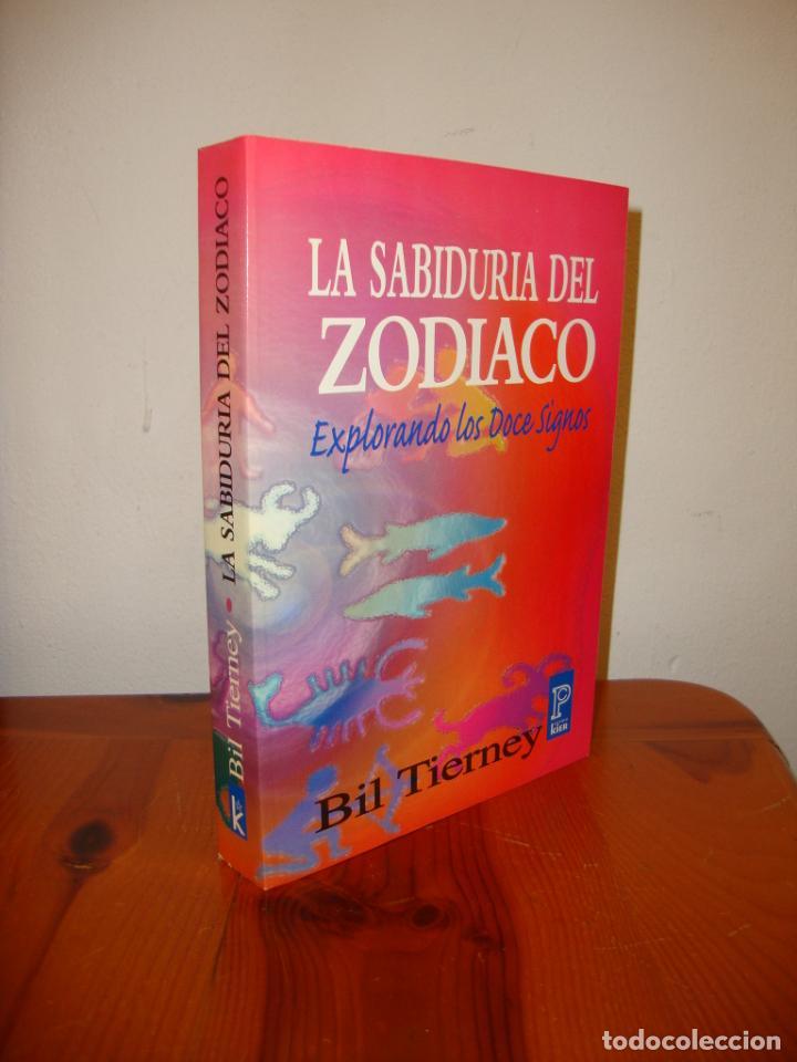 LA SABIDURÍA DEL ZODIACO. EXPLORANDO LOS DOCE SIGNOS - BIL TIERNEY - KIER, MUY BUEN ESTADO (Libros de Segunda Mano - Parapsicología y Esoterismo - Astrología)