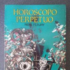 Libros de segunda mano: HORÓSCOPO PERPETUO RENE FLEURY. Lote 220899528