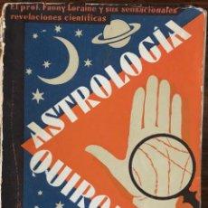 Libros de segunda mano: ESTUDIOS SOBRE LA QUIROLOGIA, METOSCOPIA Y ASTROLOGIA. F. LORAINE. EDITORIAL HELIOS. Lote 220993642