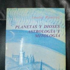 Libros de segunda mano: PLANETAS Y DIOSES ASTROLOGIA Y MITOLOGIA ( AMALIA RAMIREZ ) *. Lote 221355277