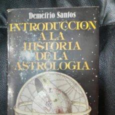 Libros de segunda mano: INTRODCCION A LA HISTORIA DE LA ASTROLOGIA ( DEMETRIO SANTOS ). Lote 221363687