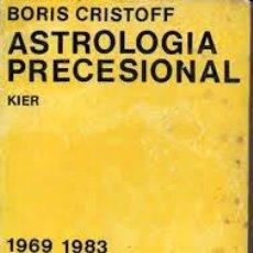 Libros de segunda mano: ASTROLOGÍA PRECESIONAL BORIS CRISTOFF. Lote 221467680