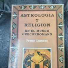 Libros de segunda mano: ASTROLOGIA Y RELIGION EN EL MUNDO GRECORROMANO ( FRANZ CUMONT ). Lote 221690242