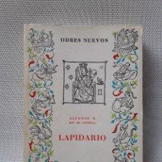 Libros de segunda mano: ALFONSO X REY DE CASTILLA - LAPIDARIO (ODRES NUEVOS, CASTALIA, 1968). Lote 221884850