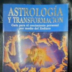 Libros de segunda mano: ASTROLOGIA Y TRANSFORMACION . GUIA PARA EL CRECIMIENTO PERSONAL POR MEDIO DEL ZODIACO. Lote 222005050