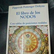 Libros de segunda mano: EL LIBRO DE LOS NODOS CON TABLAS DE POSICIONES NODALES ZIPPORAH POTTENGER DOBYNS. Lote 222007117