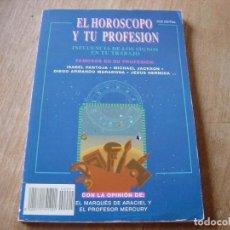 Libros de segunda mano: TU HORÓSCOPO Y TU PROFESIÓN. INFLUENCIA DE LOS SIGNOS EN TU TRABAJO. 1992. Lote 224414685