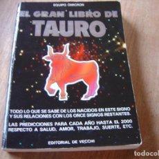 Libros de segunda mano: EL GRAN LIBRO DE TAURO. EQUIPO OMICRÓN. EDITORIAL DE VECCHI. 1990. 1ª EDICIÓN. Lote 224421878