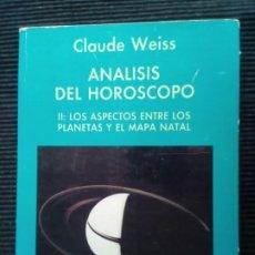 Libros de segunda mano: ANALISIS DEL HOROSCOPO. CLAUDE WEISS. INDIGO 1991.. Lote 224560220