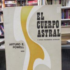 Livres d'occasion: EL CUERPO ASTRAL Y OTROS FENÓMENOS ASTRALES - ARTURO E. POWELL. Lote 224854603