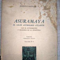 Libros de segunda mano: ASURAMAYA, EL GRAN ASTRÓLOGO ATLANTE. JOSEFINA MAYNADÉ. COSTA-AMIC EDITOR 1965.. Lote 225059236