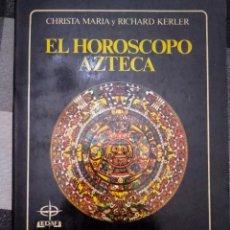 Libros de segunda mano: EL HOROSCOPO AZTECA - AMOR, DESTINO Y FORTUNA SEGÚN LA ASTROLOGÍA - LEDAF (1984) MÉXICO. Lote 225071860