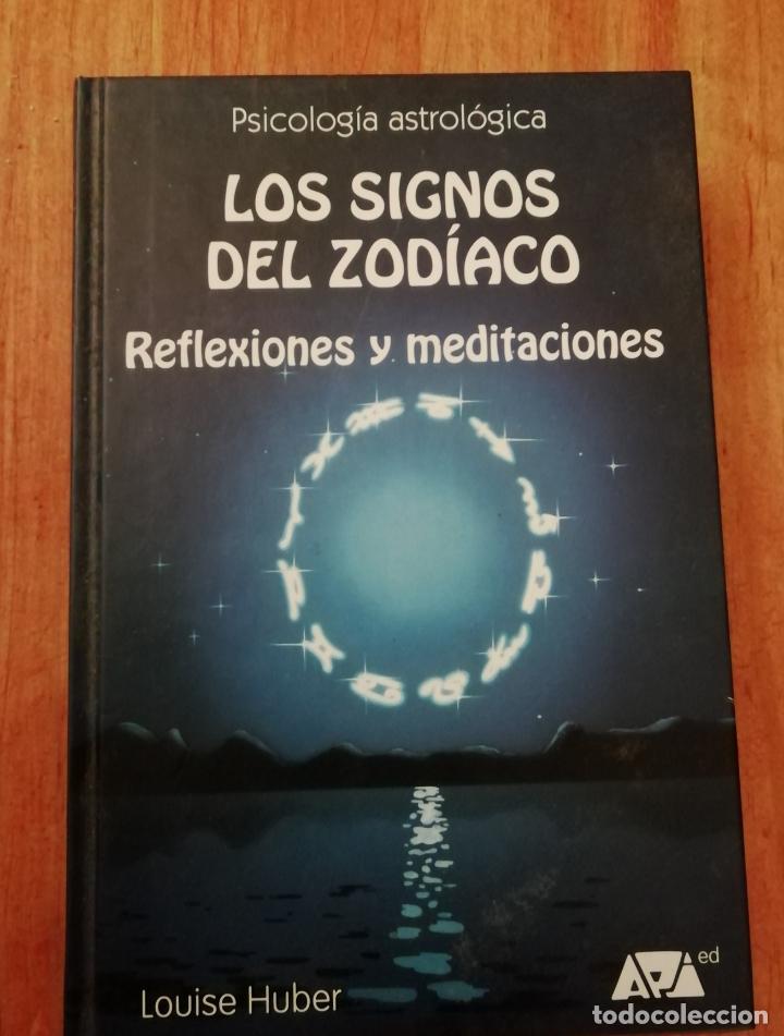 LOS SIGNOS DEL ZODIACO REFLEXIONES Y MEDITACIONES (Libros de Segunda Mano - Parapsicología y Esoterismo - Astrología)