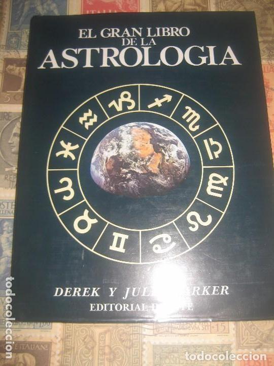EL GRAN LIBRO DE LA ASTROLOGÍA DEREK Y JULIA PARKER ED DEBATE 1972 1ª EDICIÓN ESOTERISMO ADIVINACIÓN (Libros de Segunda Mano - Parapsicología y Esoterismo - Astrología)