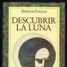 Libros de segunda mano: DESCUBRIR LA LUNA SERENA FOGLIA. Lote 227084760