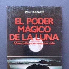 Libros de segunda mano: EL PODER MÁGICO DE LA LUNA. CÓMO INFLUYE EN NUESTRA VIDA. Lote 228308070