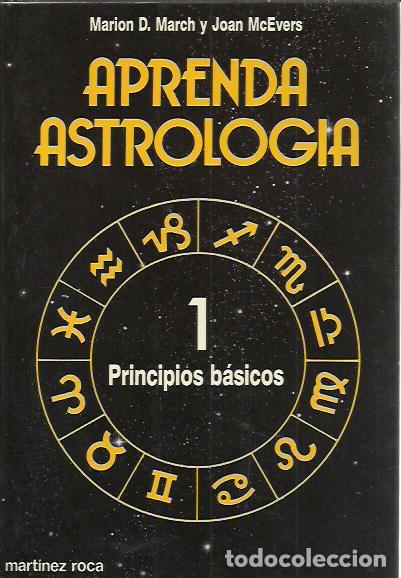 MARION D. MARCH Y JOAN MCEVERS-APRENDA ASTROLOGIA,1.PRINCIPIOS BASICOS.MARTINEZ ROCA.1989. (Libros de Segunda Mano - Parapsicología y Esoterismo - Astrología)