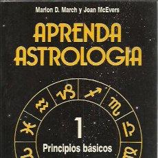 Libros de segunda mano: MARION D. MARCH Y JOAN MCEVERS-APRENDA ASTROLOGIA,1.PRINCIPIOS BASICOS.MARTINEZ ROCA.1989.. Lote 228505633