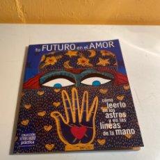 Libros de segunda mano: TU FUTURO EN EL AMOR. Lote 228993060