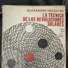 Libros de segunda mano: LA TECNICA DE LAS REVOLUCIONES SOLARES ( ALEXANDRE VOLGUINE ). Lote 229224405