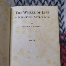 Libros de segunda mano: THE WHEEL OF LIFE OR SCIENTIFIC ASTROLOGY. MAURICE WEMYSS.. Lote 230281715