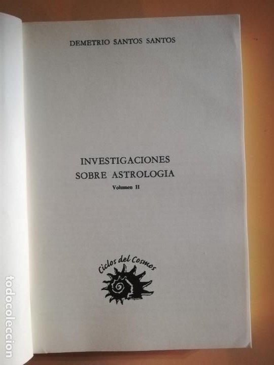 Libros de segunda mano: INVESTIGACIONES SOBRE ASTROLOGIA. DEMETRIO SANTOS SANTOS. VOL. II. CICLOS DEL COSMO. 1999. - Foto 2 - 231077225