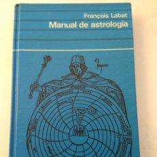 Libros de segunda mano: MANUAL DE ASTROLOGÍA/FRANÇOIS LABAT. Lote 234911890