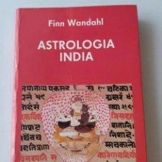 Libros de segunda mano: ASTROLOGÍA INDIA / FINN WANDAHL. Lote 234929145