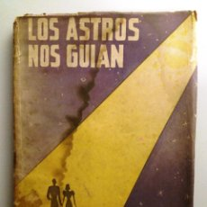 Libros de segunda mano: LOS ASTROS NOS GUIAN / ALPHERAT. Lote 234955455