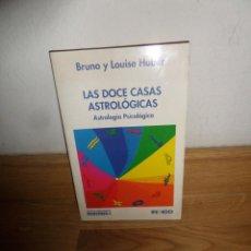 Libros de segunda mano: LAS DOCE CASAS ASTROLOGICAS ASTROLOGIA PSICOLOGICA - BRUNO Y LOUISE HUBER - DISPONGO DE MAS LIBROS. Lote 235057870