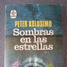 Libros de segunda mano: SOMBRAS EN LAS ESTRELLAS PETER KOLOSIMO. Lote 235658640