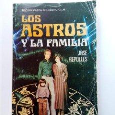 Libros de segunda mano: LOS ASTROS Y LA FAMILIA - JOSÉ REPOLLES - BRUGUERA. Lote 235697750