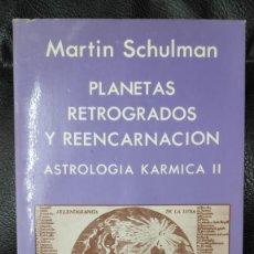 Libros de segunda mano: PLANETAS RETROGRADOS Y REENCARNACION ASTROLOGIA KARMICA ( MARTIN SCHULMAN ). Lote 235791600