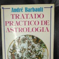 Libros de segunda mano: TRATADO PRACTICODE ASTROLOGIA ( ANDRE BARBAULT ). Lote 236103975