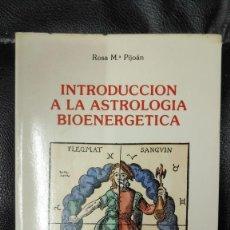 Libros de segunda mano: INTRODUCCION A LA ASTROLOGIA BIOENERGETICA ( ROSA Mª PIJOAN ). Lote 236208410