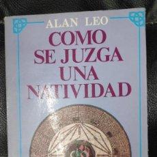 Libros de segunda mano: COMO SE JUZGA UNA NATIVIDAD ( ALAN LEO ) VISION LIBROS 1986. Lote 236216760