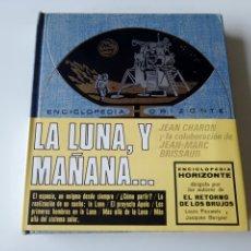 Libros de segunda mano: LA LUNA Y MAÑANA DE JEAN CHARON ENCICLOPEDIA HORIZONTE ESOTERISMO RARO. Lote 236325240
