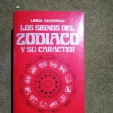 Libros de segunda mano: LOS SIGNOS DEL ZODIACO Y SU CARACTER (LINDA GOODMAN). Lote 236524315
