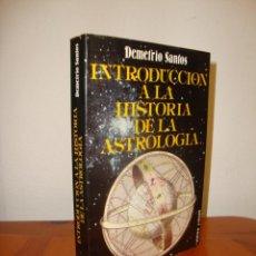 Libros de segunda mano: INTRODUCCIÓN A LA HISTORIA DE LA ASTROLOGÍA - DEMETRIO SANTOS - VISIÓN, MUY BUEN ESTADO. Lote 237446680