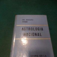 Libri di seconda mano: ASTROLOGÍA RACIONAL - LIBRO DEL DR. ADOLFO WEISS - EDITORIAL KIER 1982. Lote 241902460