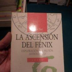 Libri di seconda mano: LA ASCENSIÓN DEL FÉNIX (EXPLORACIÓN DEL PLUTÓN ASTROLÓGICO) LIBRO DE HAYDN PAUL - URANO 1991. Lote 241906785