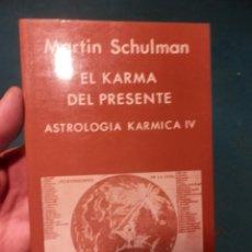 Libri di seconda mano: EL KARMA DEL PRESENTE - ASTROLOGÍA KÁ RMICA IV - LIBRO DE M. SCHULMAN - INDIGO 1ª ED. 1990. Lote 241985465