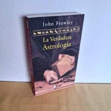 Libros de segunda mano: JOHN FRAWLEY - LA VERDADERA ASTROLOGÍA - EDICIONES SIRIO 2004. Lote 242322360