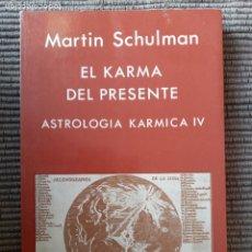 Libri di seconda mano: EL KARMA DEL PRESENTE. MARTIN SCHULMAN. EDICIONES INDIGO 1990.. Lote 242859820