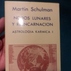 Libros de segunda mano: NODOS LUNARES Y REENCARNACIÓN - ASTROLOGÍA KÁRMICA I - LIBRO DE M. SCHULMAN - INDIGO 2ª ED. 1991. Lote 243829815